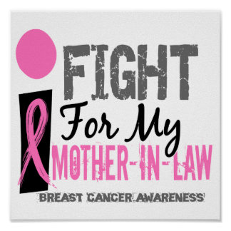I Fight For My Mother-In-Law Breast Cancer Poster