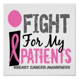 I Fight For My Patients Breast Cancer Poster