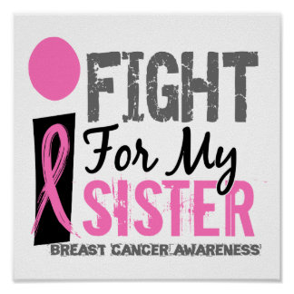 I Fight For My Sister Breast Cancer Poster