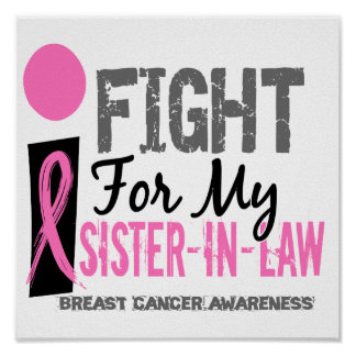 I Fight For My Sister-In-Law Breast Cancer Poster