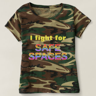 I fight for SAFE SPACES T-shirt
