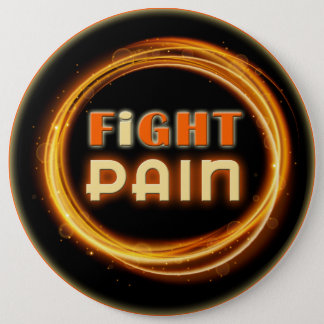 I Fight Pain 6 Inch Round Button