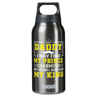 I Find Prince Charming You Always Dad Insulated Water Bottle
