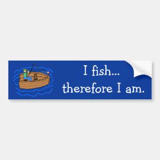I Fish, Therefore I Am Bumper Sticker Car Bumper Sticker