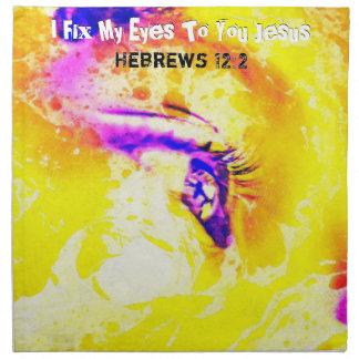 I Fix My Eyes To You JESUS Napkin