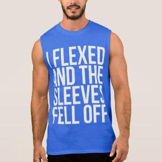 I Flexed And The Sleeves Fell Off Sleeveless T-shirt