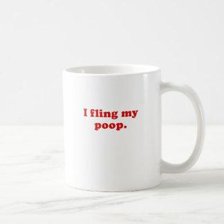 I Fling my Poop Coffee Mug
