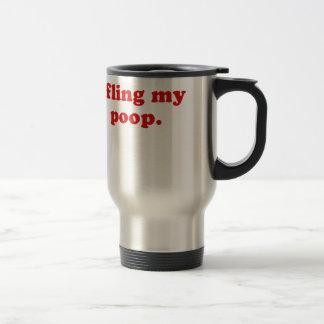 I Fling my Poop Travel Mug