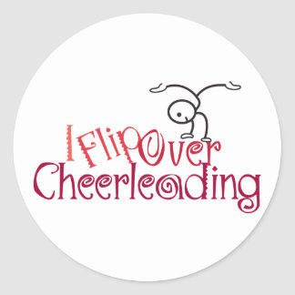 I Flip Over Cheerleading Classic Round Sticker