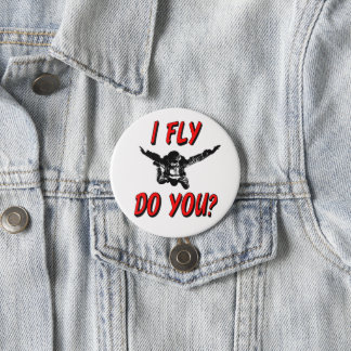 I Fly, Do You? (blk) 3 Inch Round Button