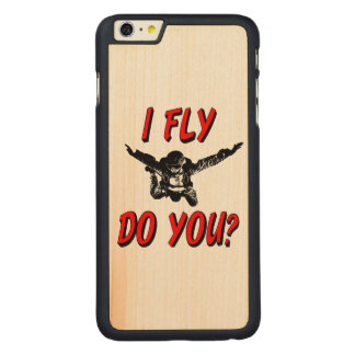 I Fly, Do You? (blk) Carved Maple iPhone 6 Plus Case