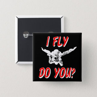 I Fly, Do You? (wht) 2 Inch Square Button