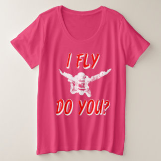 I Fly, Do You? (wht) Plus Size T-Shirt