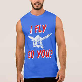 I Fly, Do You? (wht) Sleeveless Shirt