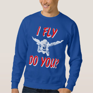I Fly, Do You? (wht) Sweatshirt