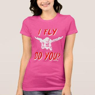 I Fly, Do You? (wht) T-Shirt