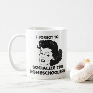 I Forgot To Socialize The Homeschoolers Mug