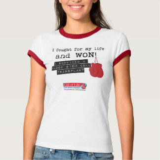 I fought for my life and WON! Stem Cell Transplant T-Shirt