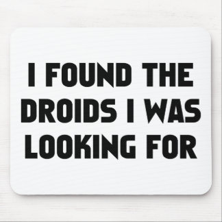 I Found Droids Mouse Pad
