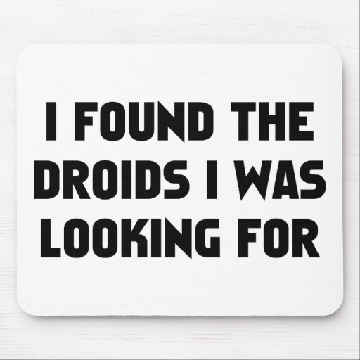I Found Droids Mouse Pads