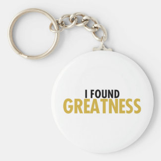 I Found Greatness Keychain