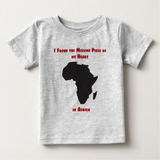 I Found the Missing Piece of my Heart in Africa Baby T-Shirt