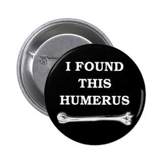 i found this humerus. 2 inch round button