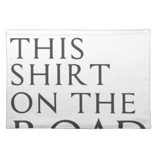 I Found This Shirt On Road Placemat