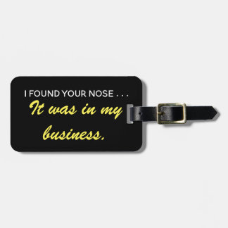 I found your nose luggage tag