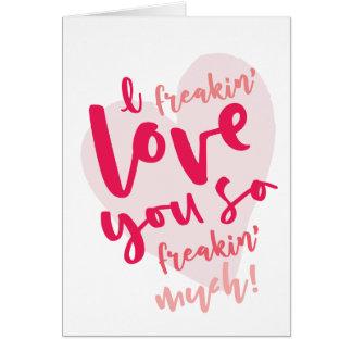 I freakin' love you card