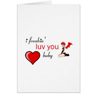 I Freakin Luv You Card
