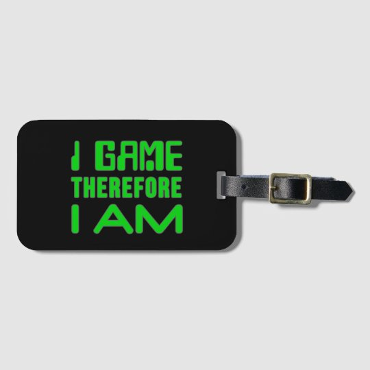 I Game Therefore I AM Bag Tag