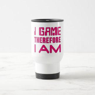 I Game Therefore I AM Gamer Girl Travel Mug