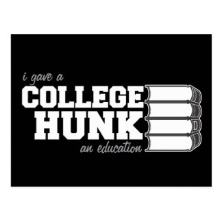 I Gave A College Hunk An Education Postcard
