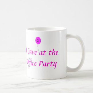 """I Gave is all at the Office Party"" Mug"