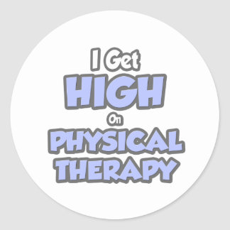 I Get High On Physical Therapy Round Sticker