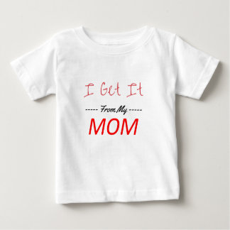I Get It MOM Baby T-Shirt