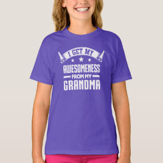 I Get My Awesomeness From My Grandma T-Shirt