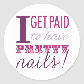 I Get Paid to Have Pretty Nails Envelope Seals Classic Round Sticker
