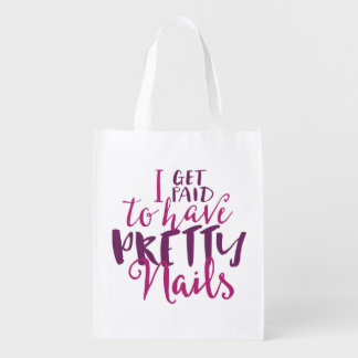 I Get Paid To Have Pretty Nails Reusable Bag Grocery Bags