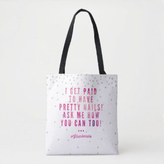 I get paid to have pretty nails tote
