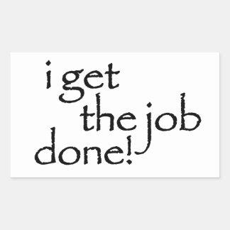 I get the job done! sticker