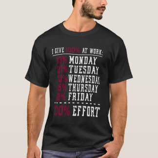 I Give 100% at Work Funny Graphic T-shirt