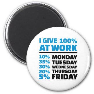 I give 100% at work magnet