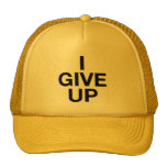 I GIVE UP ironic slogan trucker hat