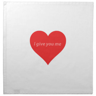 I give you all I have - love Napkin