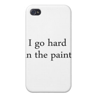 I go hard in the paint. cover for iPhone 4