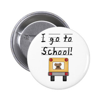I Go To School Tshirts and Gifts 2 Inch Round Button