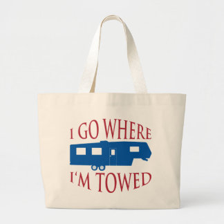 I Go Where I'm Towed Bag