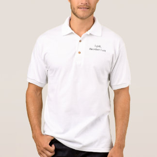 I golf, therefore I am. Golf shirt